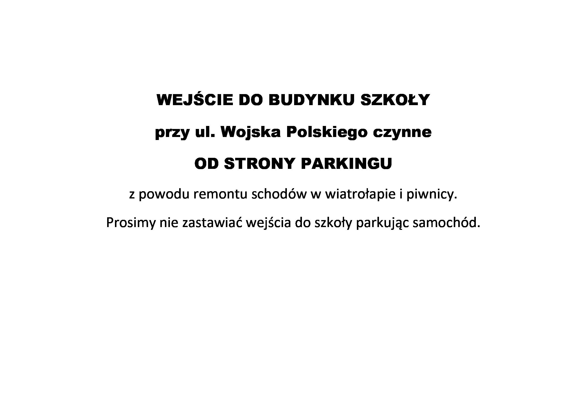 UWAGA! Zmiana wejścia do budynku szkoły przy ul. Wojska Polskiego do czasu zak