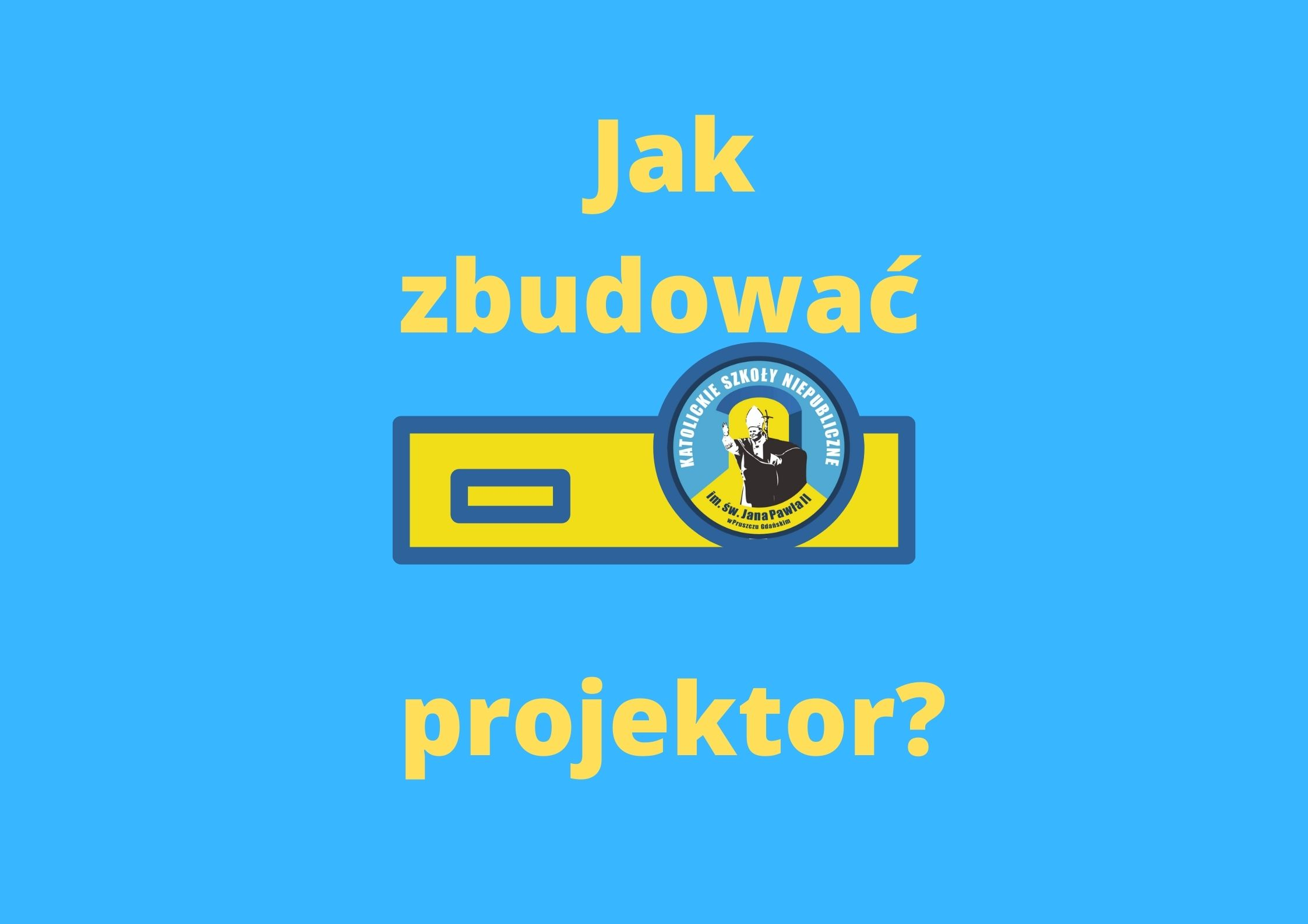 Jak stworzyć projektor?
