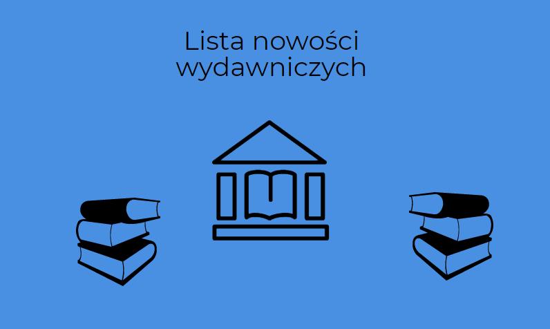 Nowości wydawnicze i dodatkowa możliwość skorzystania z zasobów biblioteczn