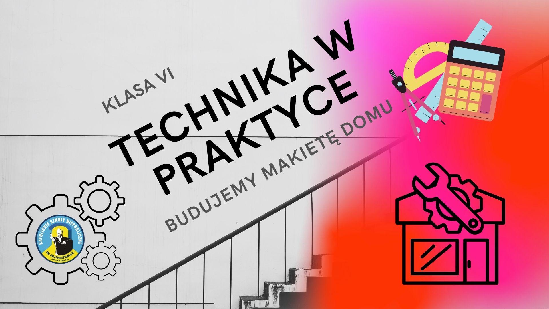 Technika w praktyce - Klasa VI